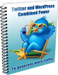 Free Report Twitter and Wordpress Combines Power